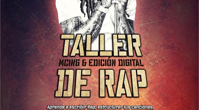 Taller de Rap (Mcing & Edición Digital)
